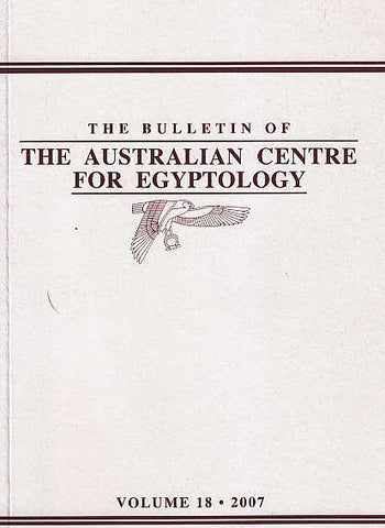 The Bulletin of The Australian Centre for Egyptology, vol. 18, 2007