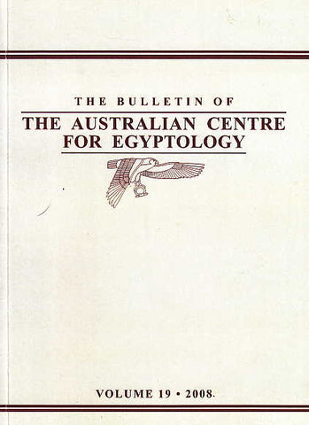 The Bulletin of The Australian Centre for Egyptology, vol. 19, 2008