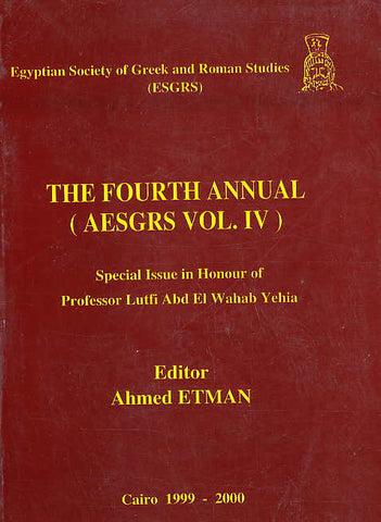 Ahmed Etman, The Fourth Annual (Aesgrs vil. IV) Special Issue in Honour of Professor Lutfi Abd El Wahab Yehia, Egyptian Society of Greek and Roman Studies (ESGRS), Cairo 1999-2000,
