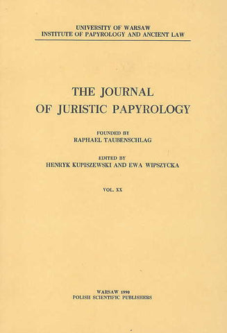 The Journal of Juristic Papyrology, vol. XX, Polish Scientific Publishers, Warsaw 1990