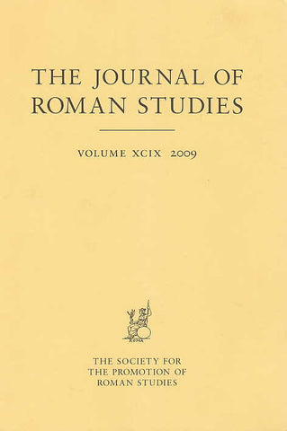 The Journal of Roman Studies, vol. XCIX 2009, The Society for the Promotion of Roman Studies, London