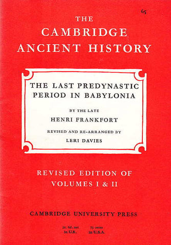 Leri Davies, The Last Predynastic Period in Babylonia by the late Henri Frankfort, Revised edition of Volumes I & II, The Cambridge Ancient History 65, Cambridge University Press 1968