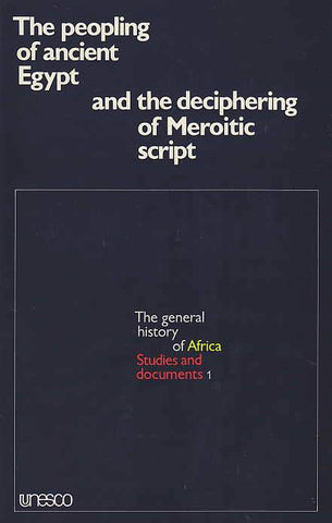 The Peopling of ancient Egypt and the deciphering of Meroitic script, Proceeding of the symposium held in Cairo from 28 January to 3 February 1974, The general history of Africa, Studies and documents 1, Unesco 1978