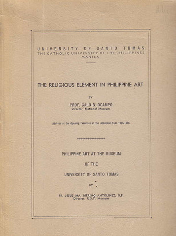 Galo B. Ocampo, The religious element in Philippine art, Philippine art at the Museum of the University of Santo Tomas by Jesus Ma. Merino Antolinez, University of Santo Tomas, Manila 1966