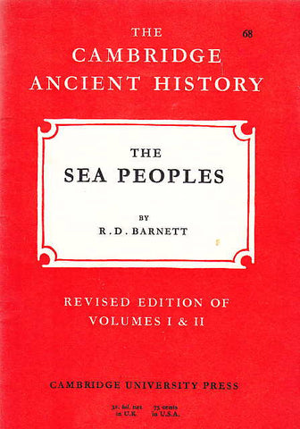 R.D. Barnett, The Sea Peoples, Revised edition of Volumes I & II, The Cambridge Ancient History 68, Cambridge University Press 1969