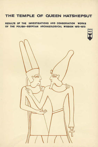 The Temple of Queen Hatshepsut, Results of the Investigations and Conservations Works of the Polish-Egyptian Archaeological Mission 1972-1973, Warsaw 1980