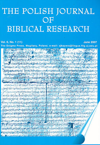 The Polish Journal of Biblical Research, Vol 6, No. 1, June 2007, Krakow 2007