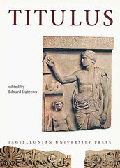 Titulus. Studies in Memory Dr. Stanislaw Kalita. Edited by Edward Dabrowa, Jagiellonian University Press, Cracow 2004