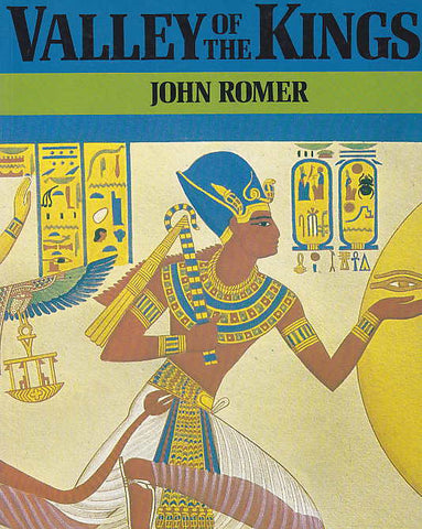 J. Romer, Valley of the Kings, Michael O'Mara Books Limited, London 1988