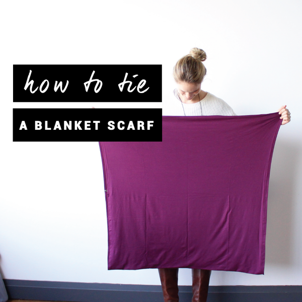 how to tie a blanket scarf how to style