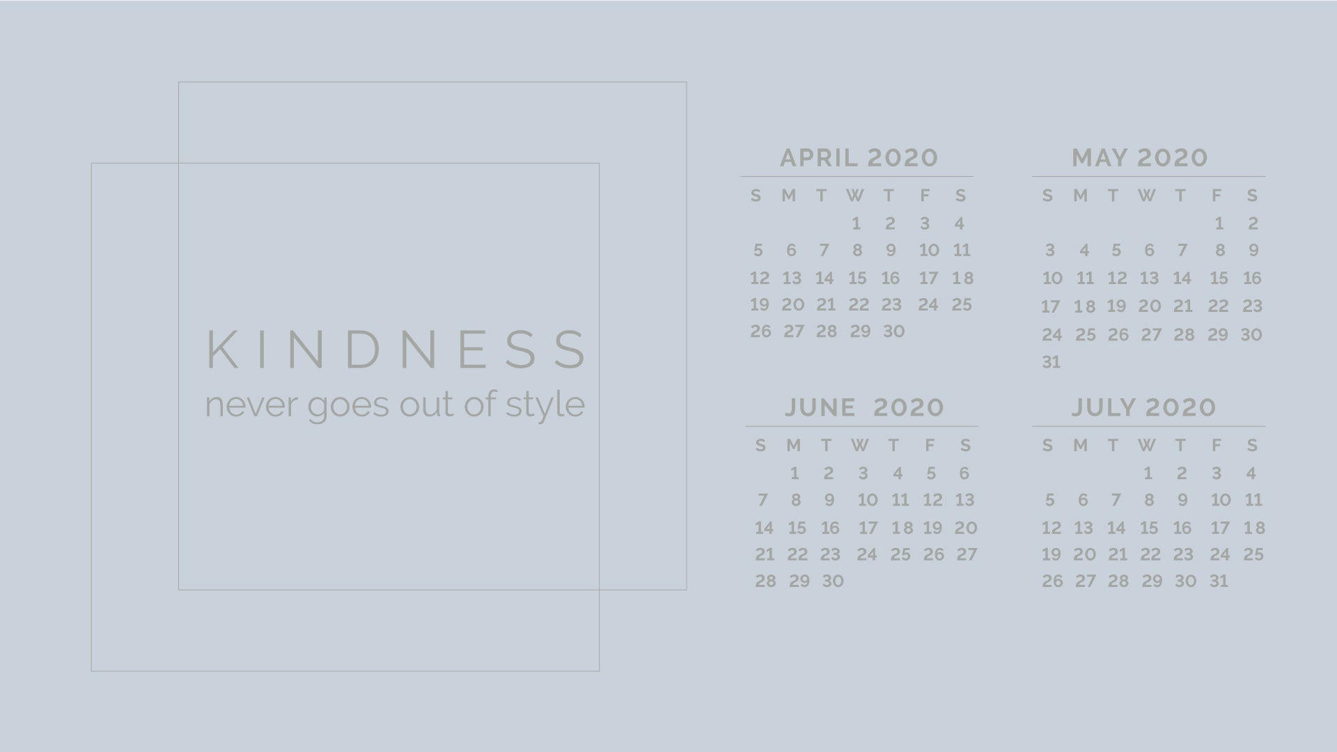 kindness never goes out of style. uplifting quotes desktop backgrounds with april 2020 calendar
