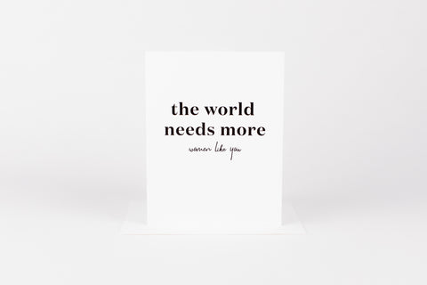 Wrinkle & Crease Paper Products - World Needs More Women Like You
