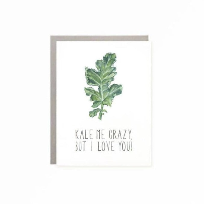 Kale Me Crazy But I Love You Greeting Card