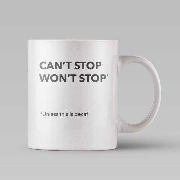 Can't Stop Coffee Mug