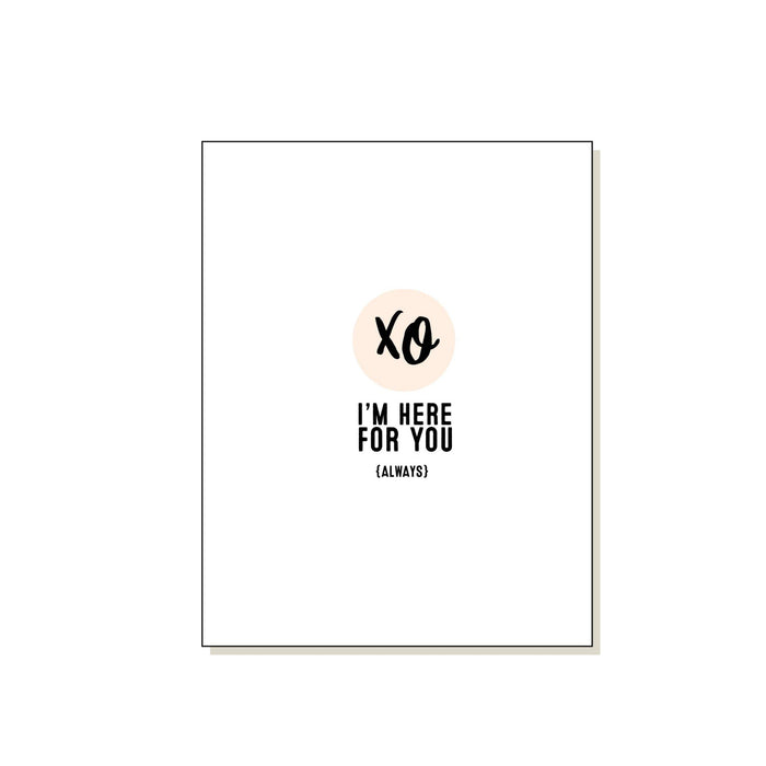 Xo Here for You Card