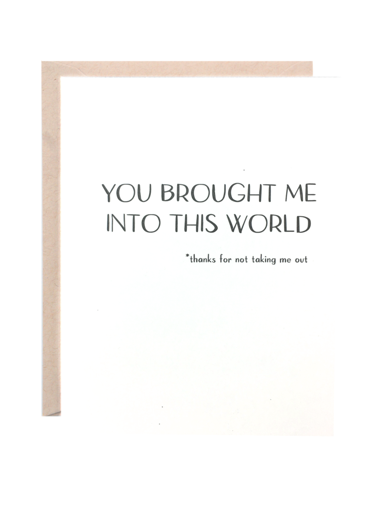 Lionheart Prints - You Brought Me Into This World Greeting Card
