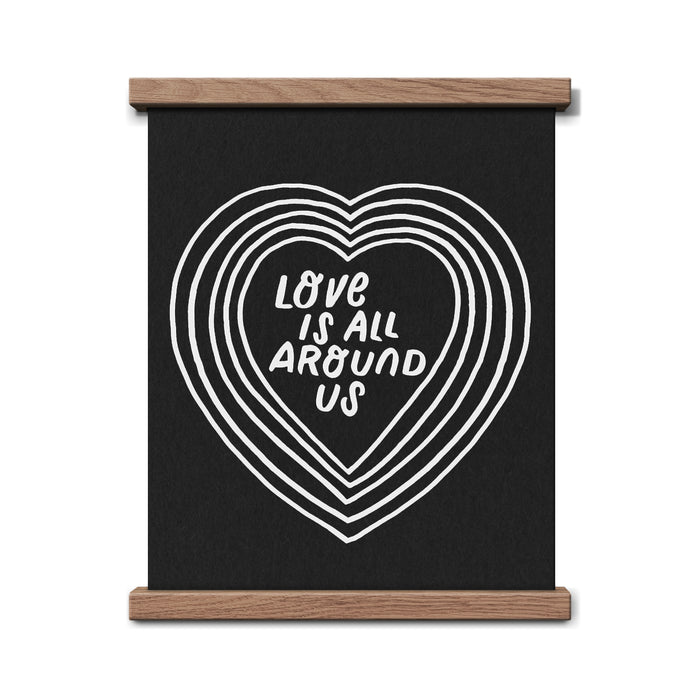 Love Is All Around Us 8 x 10 Print