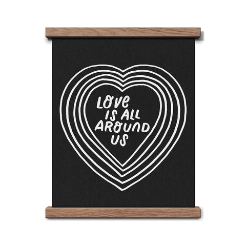 Worthwhile Paper - Love Is All Around Us 8 x 10 Print