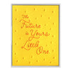 INK MEETS PAPER - The Future Is Yours Little One - greeting card