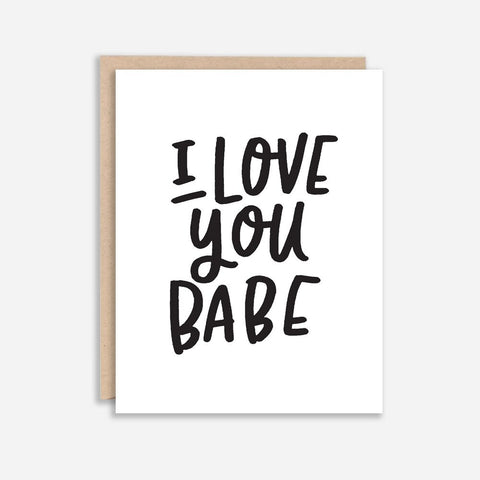 I Love You Babe Card