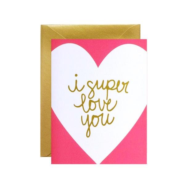 lake + loft / meant to be sent - I Super Love You Greeting Card