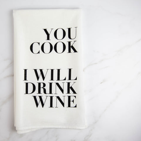 FR & Co - You Cook I Will Drink Wine Tea Towel - White