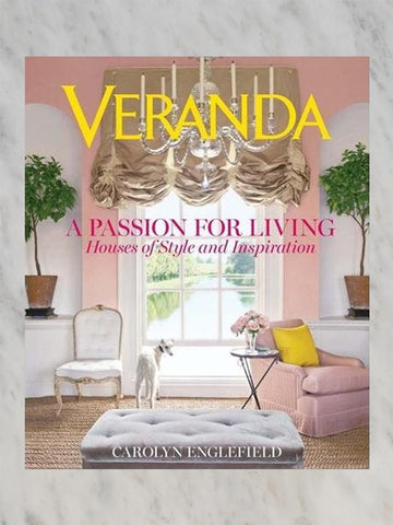 Veranda: A Passion for Living: Houses of Style and Inspiration