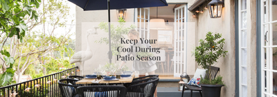 Keep Your Cool During Patio Season