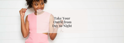 Take Your Outfit from Day to Night