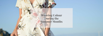 Wearing Colour During the Summer Months