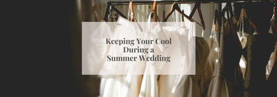 Keeping Your Cool During a Summer Wedding
