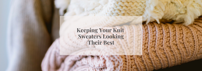 How to Care for Your Knit Sweaters and Cardigans