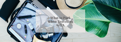 What to Pack When Travelling to LA
