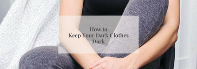 Keeping Your Dark Clothes Dark