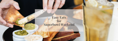 Easy Eats for Superbowl Weekend