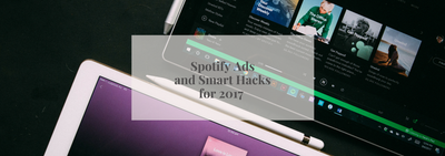 Spotify Ads and Smart Hacks for 2017 | Friday Five
