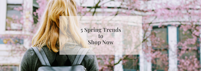 5 Spring Trends to Shop Now