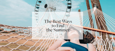 The Best Ways to End the Summer