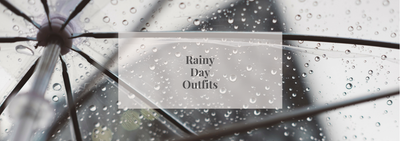 Rainy Day Outfits