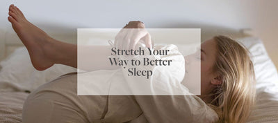 Stretch Your Way to Better Sleep