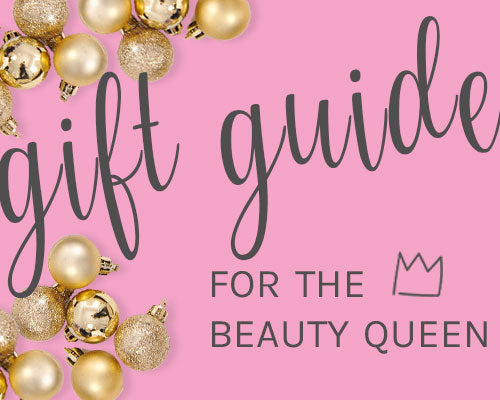 beauty queen gift guide