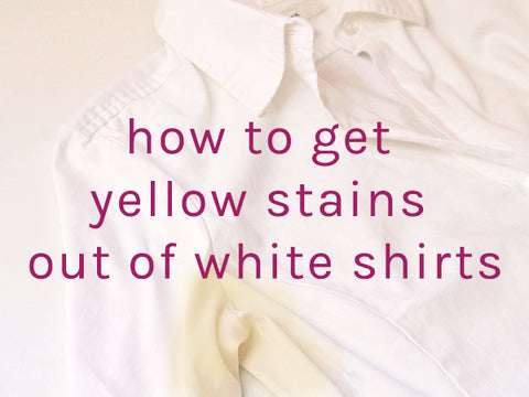 How to get rid of yellow stains
