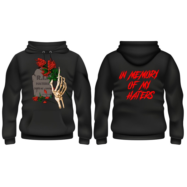 """In Memory Of My Haters"" Hoodie"