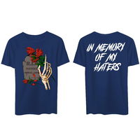 """In Memory Of My Haters"" T-Shirt"