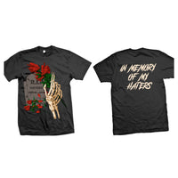 """In Memory of my haters"" tee"