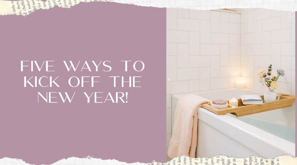 Five Ways to Kick Off the New Year | Heather Grace Skin Care