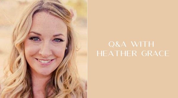 Q & A with Heather Grace | Heather Grace Skin Care