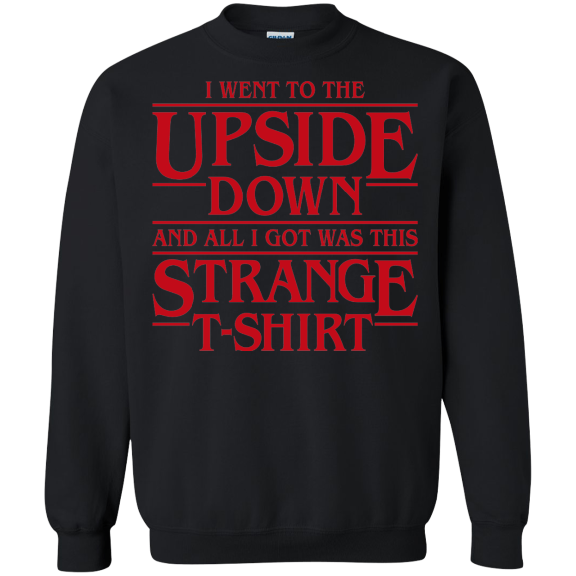 I Went to the Upside Down Crewneck Sweatshirt