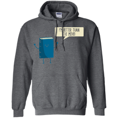 I'm Better Than The  Movie Pullover Hoodie