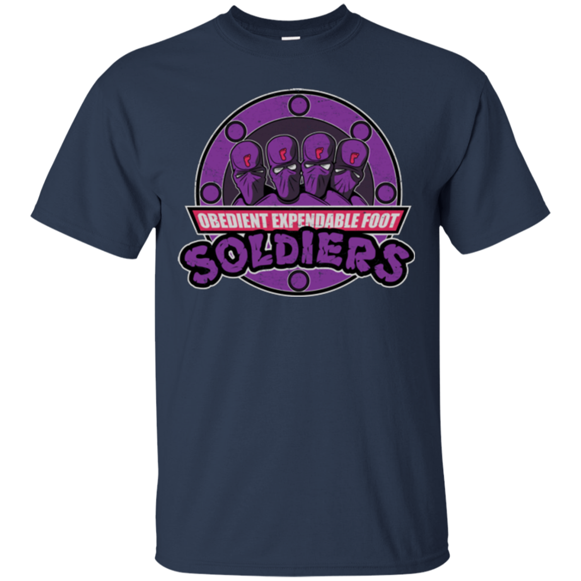 OBEDIENT EXPENDABLE FOOT SOLDIERS T-Shirt